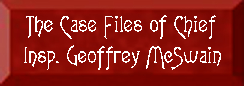 The Case Files of Chief Inspector Geoffrey McSwain