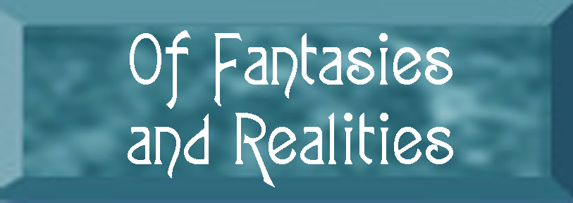 Of Fantasies and Realities