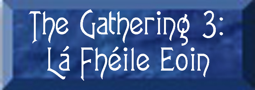 The Gathering: Part 3